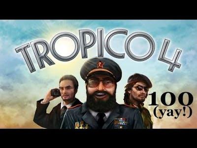 Let's Play Tropico 4 Part 100: The Centennial