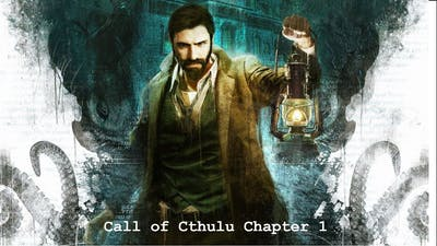 Call of Cthulhu (Game) Chapter 1 No Commentary