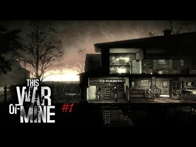This game is coool! (This War Of Mine)  Day1