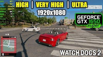 GTX 1650 Super | Watch Dogs 2 - 1080p - High, Very High, Ultra