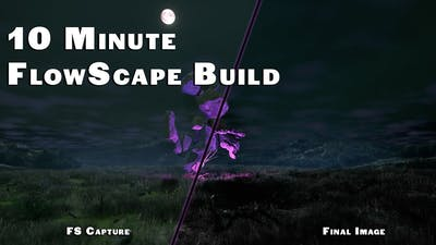FlowScape - Real-Time 10 Minute Build