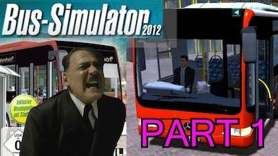 Hitler plays Bus Simulator 2012 Part 1