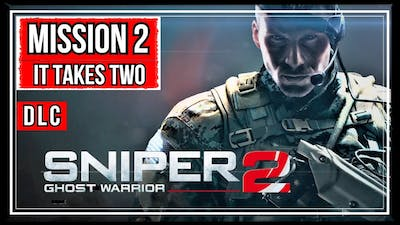 IT TAKES TWO | MISSION 2 | SIBERIAN STRIKE | SNIPER GHOST WARRIOR 2