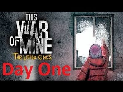 Lets Play This War of Mine : The Little Ones DLC - Day One -