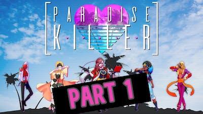 Paradise Killer | Walkthrough Part 1 | Who Did The Murder???