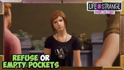 Empty your pockets or Refuse - Life is Strange Before the Storm Episode 2 choices