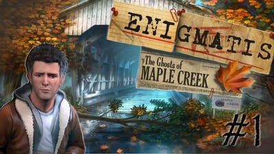 Why Is This Town So Spooky?! ~ Enigmatis: The Ghosts of Maple Creek ~ Ep. 1