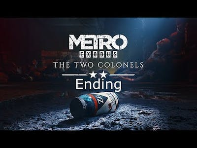 Metro Exodus: The two Colonels Ending