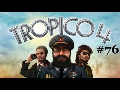Let's Play Tropico 4 Part 76: A Different Disaster