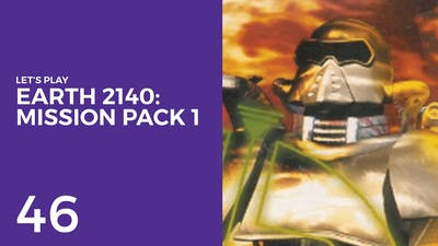 Let's Play Earth 2140: Mission Pack 1 #46 | ED Mission 21: Piece Of Cake 6