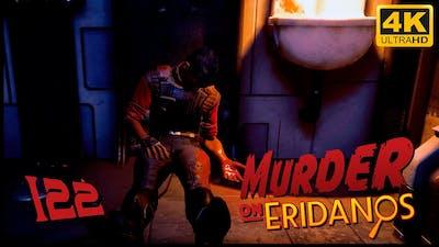 The Outer Worlds: Murder on Eridanos 🪐 PART 122 - Playthrough - 4K 60fps