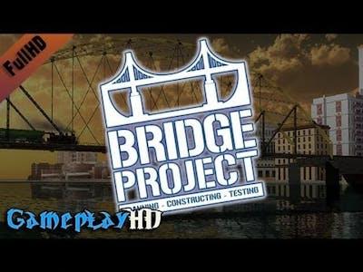 Bridge Project Gameplay (PC HD)