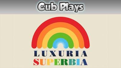 Cub Plays - Luxuria Superbia