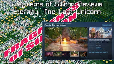 Fragments of Silicon Reviews: Eternity: The Last Unicorn