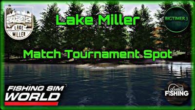 Lake Miller - Match Tournament Spot - Fishing Sim World 🎣