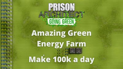The Perfect green Energy Farm Layout - Prison Architect Tutorial