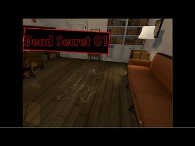 dead secret 1- I DON'T WANT TO SEE THESE THINGS!!!