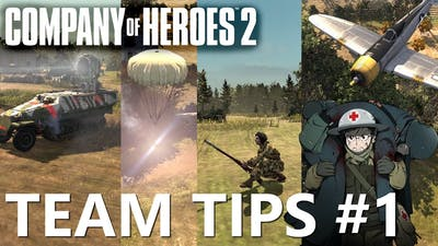 Top Team Tips for Company of Heroes 2 #1