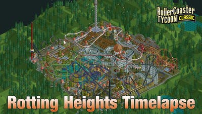 Roller Coaster Tycoon Classic Rotting Heights Timelapse