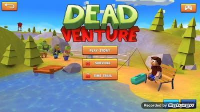 Destroying Zombies | Dead Venture Gameplay part 1