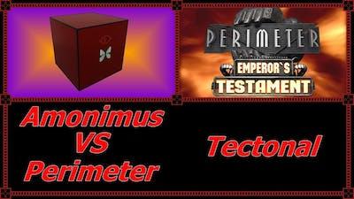 Amonimus VS Perimeter (Tectonal)