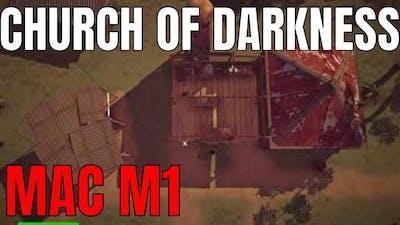 MAC M1 : Church of Darkness
