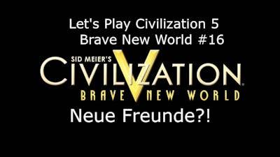 Civilization V - Brave New World #16 Neue Freunde?! | Deutsch HD FrostgrimUnlimited