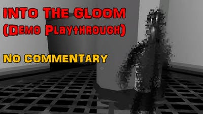 Into The Gloom Demo | Indie Horror | No Commentary