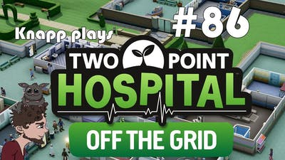 Two Point Hospital #86 - Off the Grid DLC - Old Newpoint Part 7/7