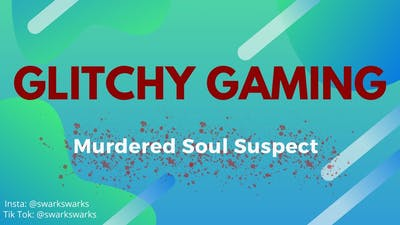 Murdered Soul Suspect: Glitchy Gaming