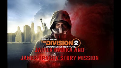 Tom Clancy's The Division 2:Warlords of New York Jaiver Kajika and James Dragov Story Mission