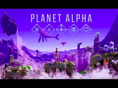 PLANET ALPHA  PART 1