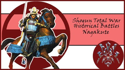 Shogun Total War: Historical Battles - Nagakute