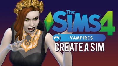 The Sims 4 Vampires | Create A Sim Overview