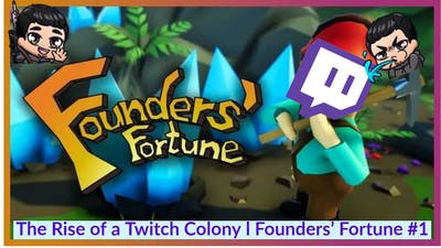 The Rise of a Twitch Chat Colony l Founders' Fortune Gameplay #1