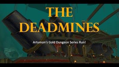 Artumon's Gold Dungeon Series: Deadmines.