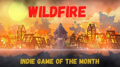 |Wildfire| Indie Game of The Month