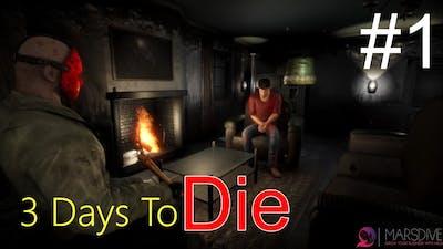 3 Days To Die Game Play | Part 1 | Mars Gamming