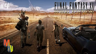 FINAL FANTASY XV ROYAL EDITION Calm and Carefree New Game+ Gameplay PART 4 Power of Kings