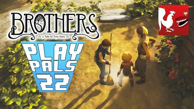 Play Pals - Brothers: A Tale of Two Sons | Rooster Teeth