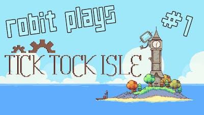 Robit Plays Tick Tock Isle #1