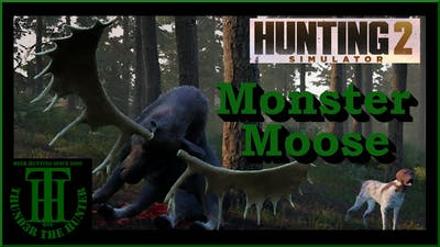 Moosezilla dethroned and a tiny Legendary Moose ;Hunting Simulator 2 [PC]