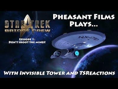 Star Trek Bridge Crew Episode 1 - Don't Shoot The Mines!