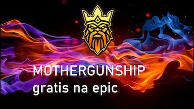 Mothergunship- GAME DE GRAÇA NA EPICGAMES
