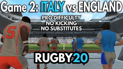 Game 2: Italy vs England - Rugby 20 - PRO Difficulty, NO Kicking, NO Substitutes