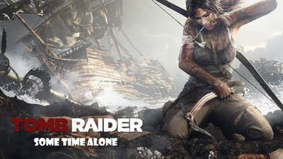 TOMB RAIDER DEFINITIVE EDITION E-18 || SOME TIME ALONE || FULL GAMEPLAY