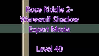 Rose Riddle 2 - Werewolf Shadow Level 40