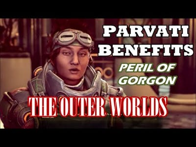 The Outer Worlds: Peril on Gorgon DLC - Benefits of Using Parvati