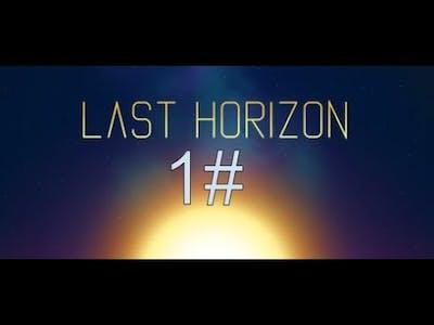 Last Horizon Gameplay! Part 1