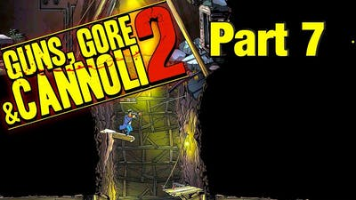 Guns, Gore and Cannoli 2 - Gameplay Walkthrough part 7 (no commentary)